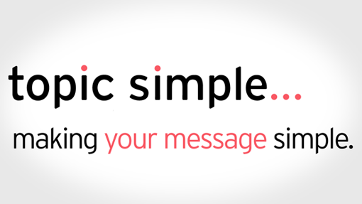 Topic Simple Makes YOUR MESSAGE simple